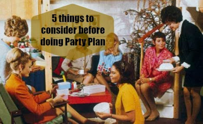 5 things to consider before doing Party Plan