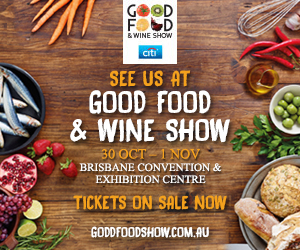 Win 2 passes to the Good Food & Wine Show, Brisbane